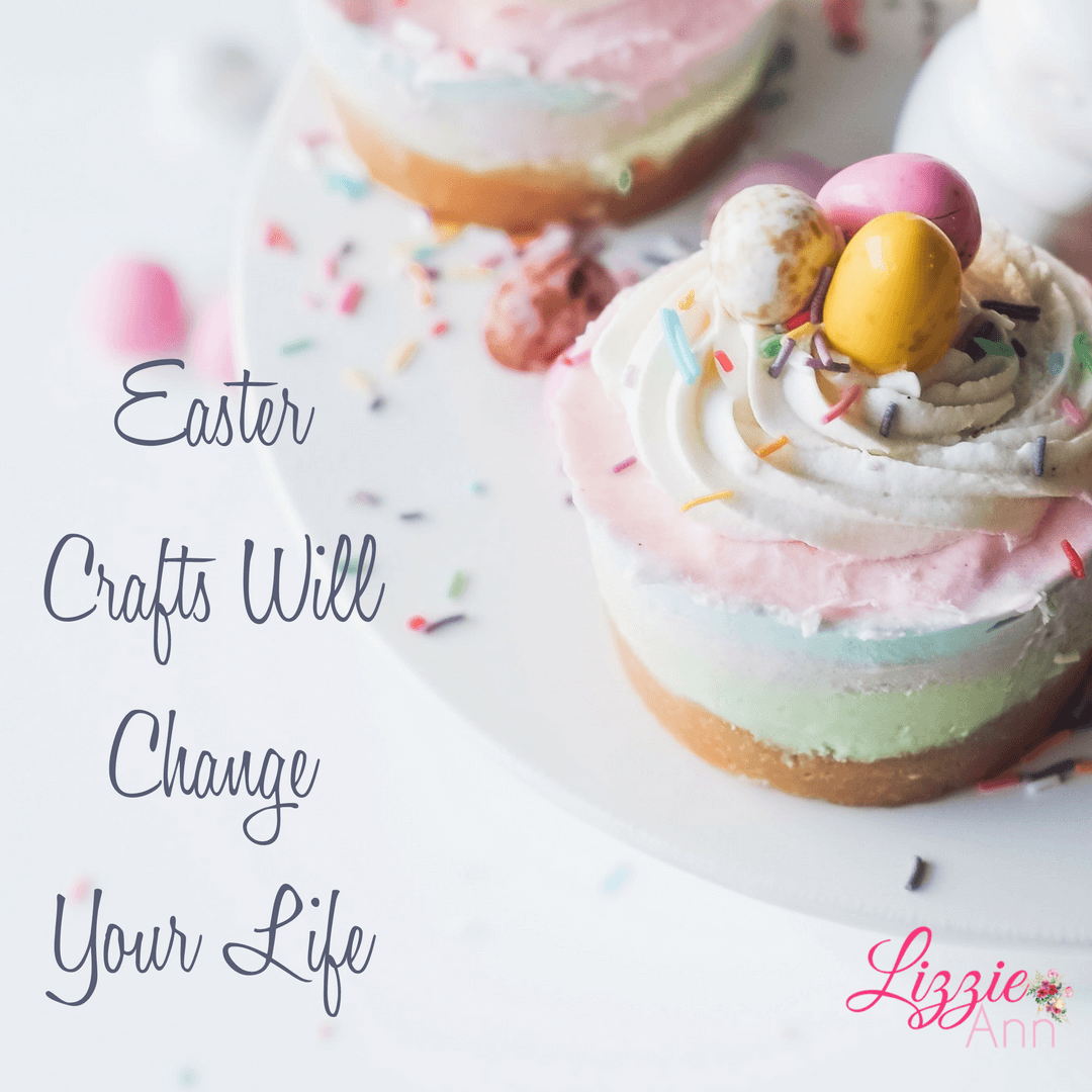 Easter Crafts Will Change Your Life
