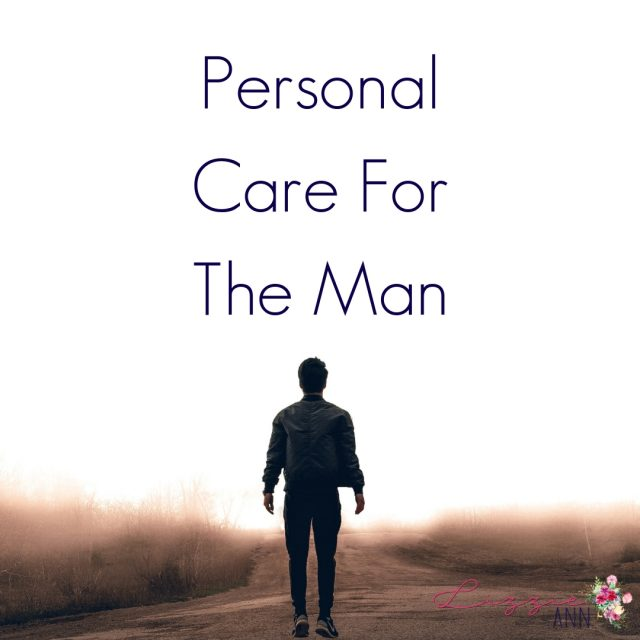 Personal Care For The Man