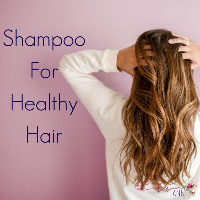 Shampoo For Healthy Hair
