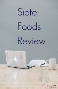 Siete Foods Review