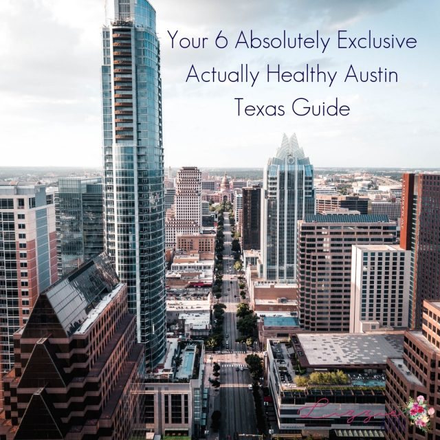 Your 6 Absolutely Exclusive Actually Healthy Austin Texas Guide